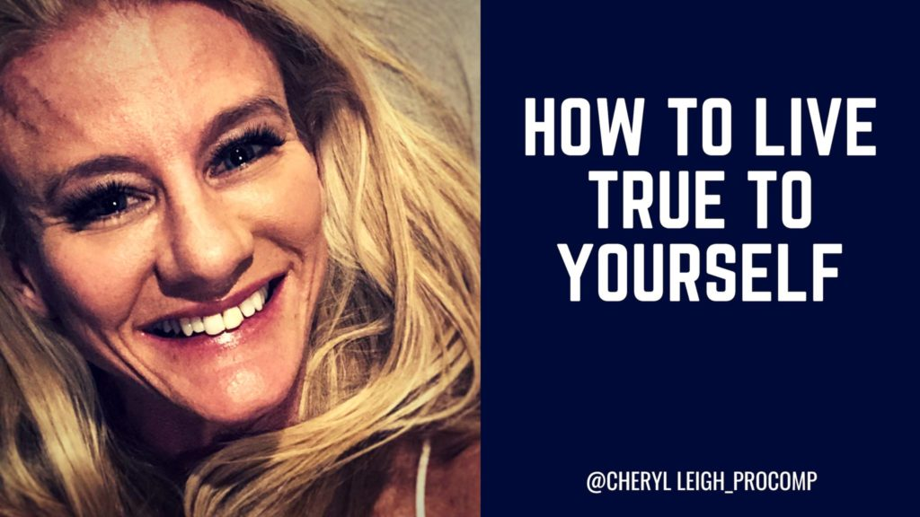 HOW TO LIVE TRUE TO YOURSELF